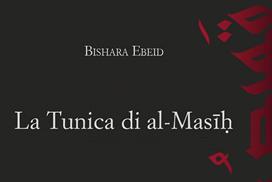 La Tunica di al-Masīḥ